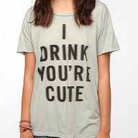 Truly Madly Deeply I Drink Tee