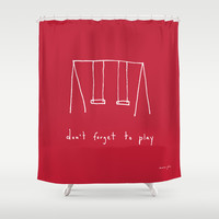 Don't forget to play - red Shower Curtain by Marc Johns