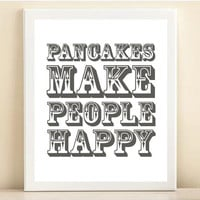 "Charcoal ""Pancakes Make People Happy"" print poster"