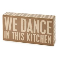 Primitives by Kathy 'We Dance' Box Sign - Beige