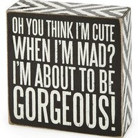 Primitives by Kathy 'About to be Gorgeous' Box Sign - Black