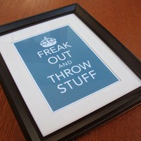 Keep Calm Parody Giclee Art Print No 2  Freak Out and by Earmark