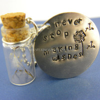 Never Stop Making Wishes Glass Jar Necklace Hand Stamped