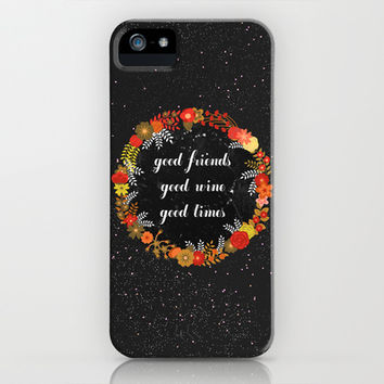Good Friends, Good Wine, Good Times iPhone & iPod Case by Sara Eshak