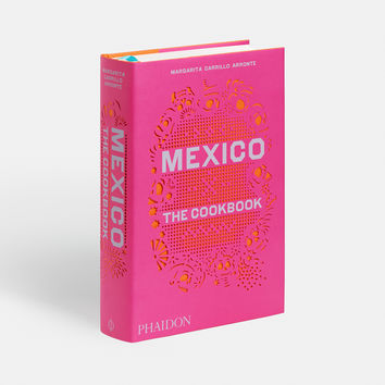 Mexico the Cookbook  Food   Cookery  Phaidon Store