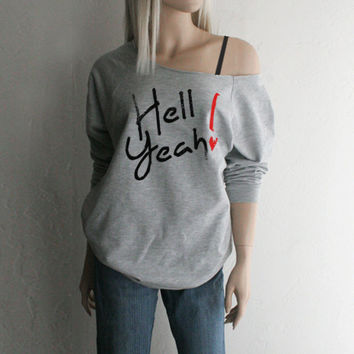 Sweatshirt Hell Yeah Wide Neck Loose Sweatshirt - FREE SHIPPING in the USA