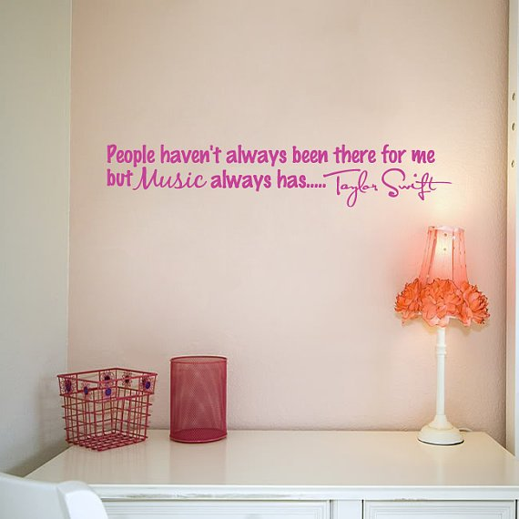 "Taylor Swift Music always has  quote Wall Decal Sticker Vinyl Art 5.5""h X 30""w"