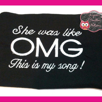 she was like omg thats my song tshirt, girls shirt, kids embroidered shirt