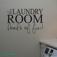 The Laundry Room Loads of Fun Quote Saying Wall Words Lettering Decals Stickers 1075