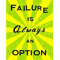 Failure Is Always an Option green/yellow screenprint by linocutboy