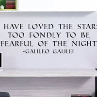 I Have Loved the Stars - Galilei - Removable Vinyl Wall Decal