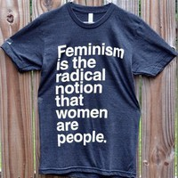 Tri-Blend 'Feminism is the Radical Notion' Charity Shirt