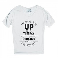 Hair Goin' Up...On a Tuesday-Unisex Snow T-Shirt