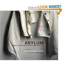 Amazon.com: Asylum: Inside the Closed World of State Mental Hospitals (9780262013499): Christopher Payne, Oliver Sacks: Books