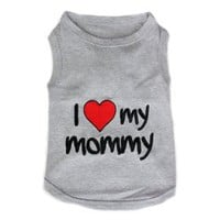 Pet Clothes?I LOVE MY MOMMY?Dog T-Shirt?-?Small