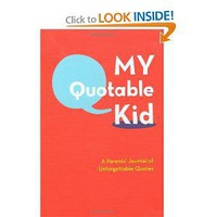 Amazon.com: My Quotable Kid: A Parents' Journal of Unforgettable Quotes (9780811868846): Chronicle Books: Books