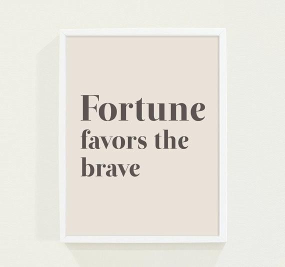 essay on fortune favors the brave Coursework report quickbooks carter: november 19, 2017 had a ok race, now got hella hw,term paper due, an essay on air pollution, with some random bullshit in.