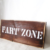 Rustic wood sign.  Fart Zone. Perfect Man Cave, garage or pub sign.  Perfect for Dad for Christmas.