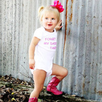 Forget It My Daddy Is Taken Funny Baby by myittybittyboutique