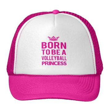 Born To Be A Volleyball Princess Hat