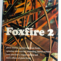Foxfire 2 Eliot Wigginton 1973 First edition hippie bohemian off the grid