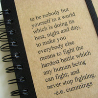 Notebook e.e. cummings Journal Bound  Quote, Handmade by Zany