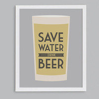 Save Water Drink Beer - Retro Typography Beer Quote Print - 8x10