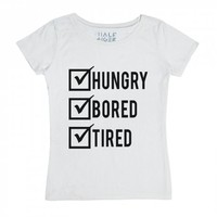 Hungry. Bored. Tired.-Female White T-Shirt