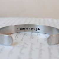 I am Enough Secret Message Hand Stamped Cuff Bracelet Can Be Custom Quote