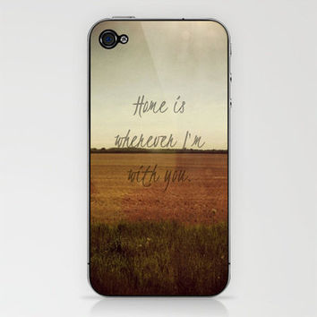 Home is Wherever I'm With You. iPhone & iPod Skin by Josrick | Society6