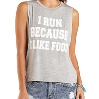 I Run Because Graphic Muscle Tee by Charlotte Russe - Gray Combo