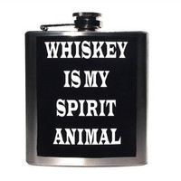 Whiskey Is My Spirit Animal - 6oz Stainless Steel Flask - Funny - Sarcastic - Humorous