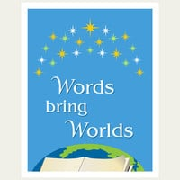 Reading poster Words Bring Worlds 11 x 14