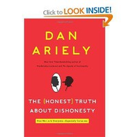 The Honest Truth About Dishonesty: How We Lie to Everyone---Especially Ourselves [Hardcover]