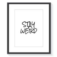 Stay Weird Print Wall Decor