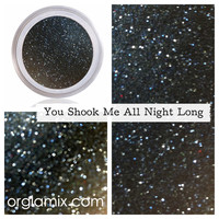You Shook Me All Night Long Glitter Pigment