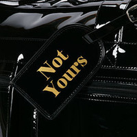 Not Yours Luggage Tag | Z Gallerie