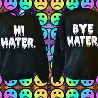 Unisex Hi Hater / Bye Hater Nu-Goth Sweatshirt in Slime Lettering.
