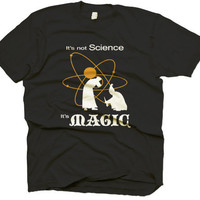 It&#x27;s Not Science, It&#x27;s Magic t shirt by Crazy Dog Tshirts