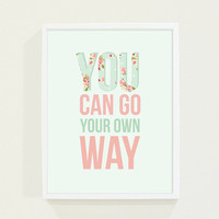 Typography Poster Print - Mint Green &amp; Pink Nursery Art - Inspiration Typography Print - You Can Go Your Own Way - Song Lyrics