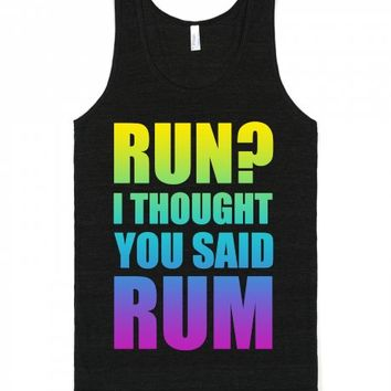 Run? I Thought You Said Rum Tank-Unisex Tri-Black Tank