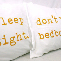 Printed Pillowcases Mustard Yellow on white cotton Sleep Tight Don't Let the Bedbugs Bite