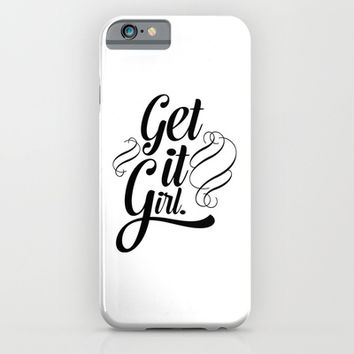Get it girl typography iPhone & iPod Case by Allyson Johnson