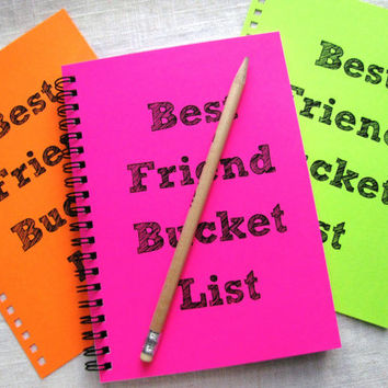 SPECIAL EDITION- Best Friend Bucket List - Your Choice Neon Color - 5 x 7 journal