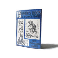 Famous Dogs of Famous People - Vintage Dog Book - Mae Trovillion Smith - White House Dogs - Dog History