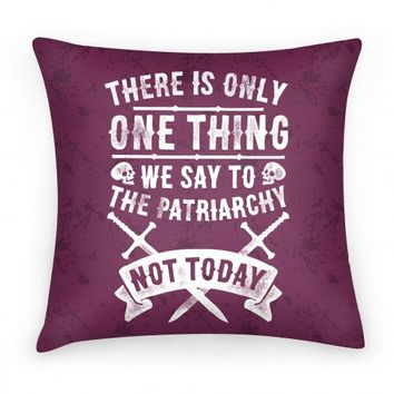 There is Only One Thing We Say To The Patriarchy: Not Today