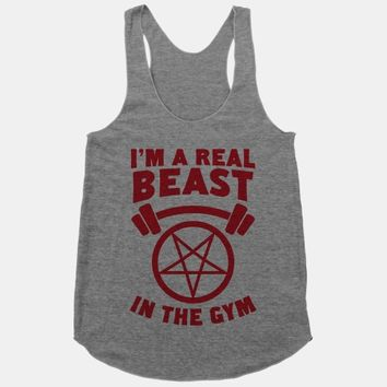 I'm a Real Beast In The Gym