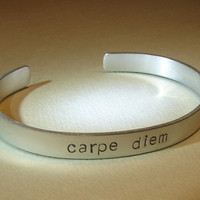 Aluminum cuff bracelet stamped with Carpe Diem