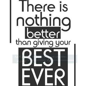 There Is Nothing Better Than Giving Your Best Ever Quote Print, Motivational Wall Decor, Inspiring Art Print, Word Art, Living Room Decor