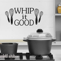 Kitchen Wall Decal Whip it Good vinyl by HouseHoldWords on Etsy
